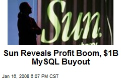 Sun Reveals Profit Boom, $1B MySQL Buyout