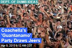 Coachella's 'Guantanamo' Party Draws Jeers
