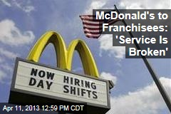 McDonald's to Franchisees: 'Service Is Broken'