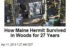 How Maine Hermit Survived in Woods for 27 Years