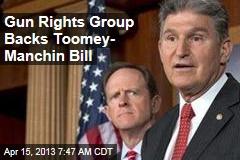 Gun Rights Group Backs Toomey- Manchin Bill