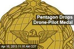 Pentagon Drops Drone-Pilot Medal