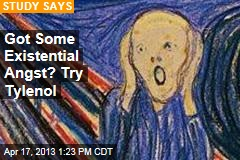 Got Some Existential Angst? Try Tylenol