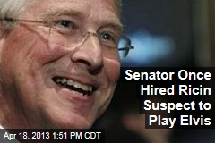 Senator Once Hired Ricin Suspect to Play Elvis