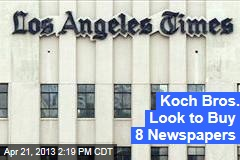 Koch Bros. Look to Buy 8 Newspapers