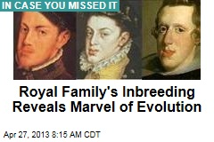 Royal Family's Inbreeding Reveals Marvel of Evolution