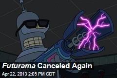 Futurama Canceled Again