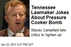 Tennessee Lawmaker Jokes About Pressure Cooker Bomb