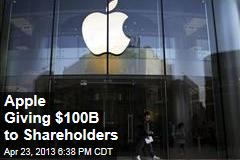 Apple Giving $100B to Shareholders
