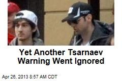 Yet Another Tsarnaev Warning Went Ignored