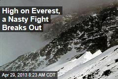 High on Everest, a Nasty Fight Breaks Out