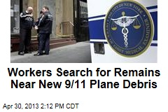 Workers Search for Remains Near New 9/11 Plane Debris