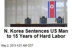 US Man Sentenced to 15 Years Hard Labor in N. Korea