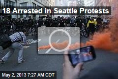 18 Arrested in Seattle Protests