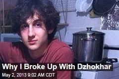 Why I Broke Up With Dzhokhar