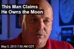 This Man Claims He Owns the Moon