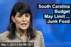 South Carolina Budget May Limit ... Junk Food