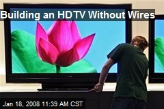Building an HDTV Without Wires