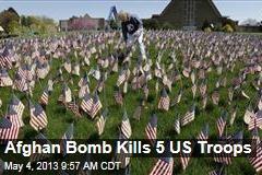 Afghan Bomb Kills 5 US Troops
