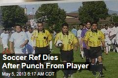 Soccer Ref Dies After Punch From Player