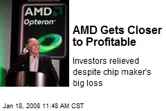AMD Gets Closer to Profitable
