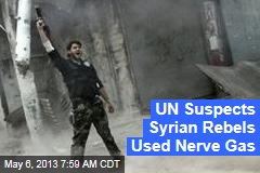 UN Suspects Syrian Rebels Used Nerve Gas