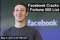 Facebook Cracks Fortune 500 List