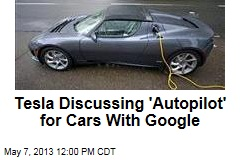 Tesla Discussing 'Autopilot' for Cars With Google