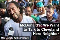 McDonald's: We Want to Talk to Cleveland Hero Neighbor