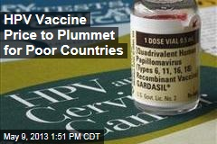 HPV Vaccine Price to Plummet for Poor Countries