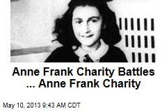 Anne Frank Charity Battles ... Anne Frank Charity