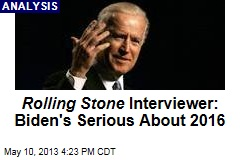Rolling Stone Interviewer: Biden's Serious About 2016