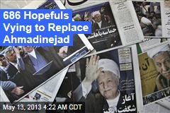 686 Hopefuls Seek Iranian Presidency