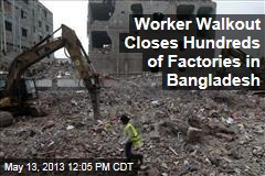 Worker Walkout Closes Hundreds of Factories in Bangladesh