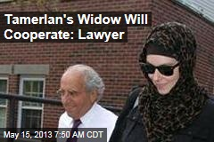 Tamerlan's Widow Will Cooperate: Lawyer