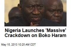 Nigeria Launches 'Massive' Crackdown on Boko Haram