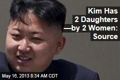 Kim Has 2 Daughters —by 2 Women: Source