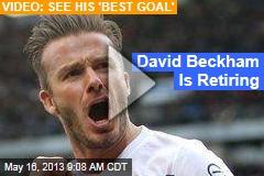 David Beckham Is Retiring