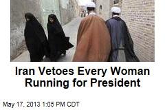 Iran Clerics Veto Every Woman Running for President
