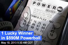 1 Lucky Winner in $590M Powerball