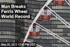 Man Breaks Ferris Wheel World Record