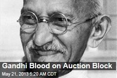 Gandhi Blood on Auction Block