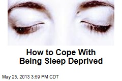 How to Cope With Being Sleep Deprived