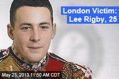 London Victim: Lee Rigby, 25