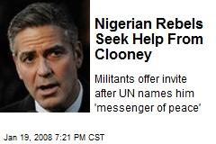 Nigerian Rebels Seek Help From Clooney