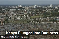Kenya Plunged Into Darkness