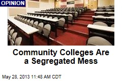 Community Colleges Are a Segregated Mess