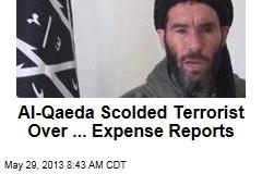 Al-Qaeda Scolded Terrorist Over ... Expense Reports