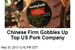 Chinese Firm Gobbles Up Top US Pork Company