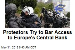 Protestors Try to Bar Access to Europe's Central Bank
